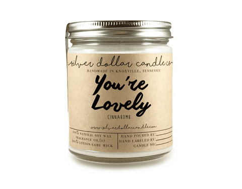 You're Lovely - 8oz Soy Candle - Silver Dollar Candle Co