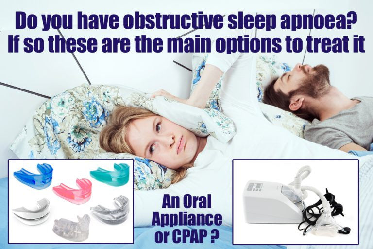 Sleep Apnea Oral appliance or CPAP