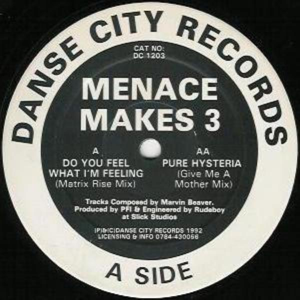 Menace Makes 3 - Do You Feel What I'm Feeling (Matrix Rise Mix) / Pure Hysteria (Give Me  A Mother Mix) (Pre Order 12