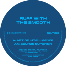 "Ruff With The Smooth  - Art Of Intelligence / Sounds Superior (12"" Vinyl EP)"