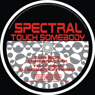 Spectral - Touch Somebody (DJ Seduction Remix) / Cerebral Mix) (12