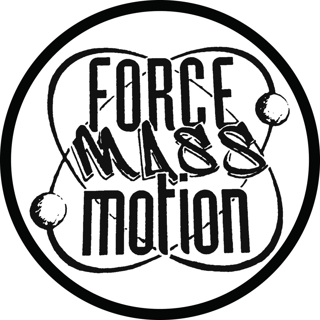 Force Mass Motion