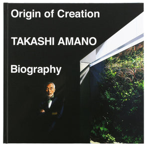Origin of Creation Takashi Amano Biography