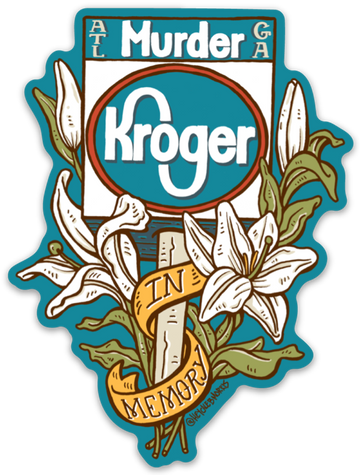 Atlanta Murder Kroger Sticker