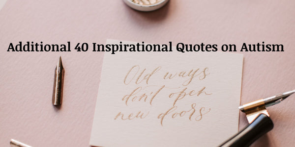 Additional 40 Inspirational Quotes on Autism