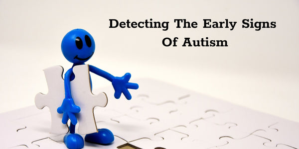Detecting The Early Signs Of Autism