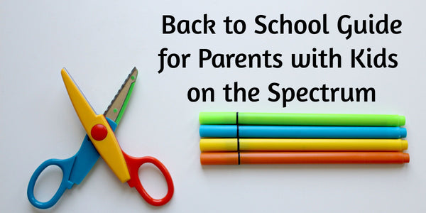Back to School Guide for Parents with Kids on the Spectrum