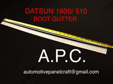 DATSUN 1600/510 CUSTOM MADE REAR OF BOOT GUTTER