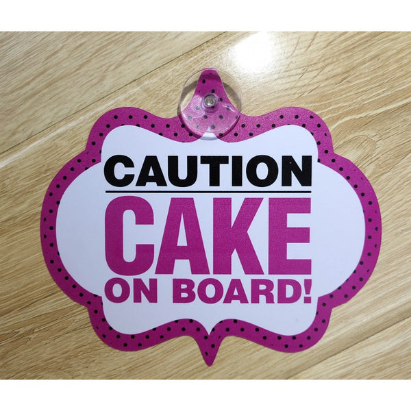 CAUTION - CAKE ON BOARD Hanging Car Sign