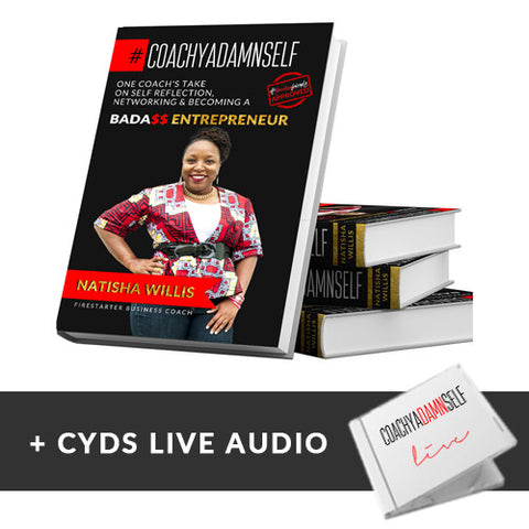 #CoachYaDamnSelf Book + CYDS Live Audio