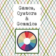Games, Oysters & Gemmies