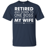 Retired And Down To One Boss My Wife T-Shirt, Tank