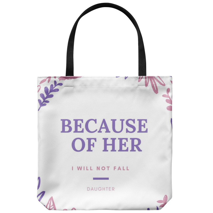 'Because of her, I will not fall' Mother Daughter Tote Bag