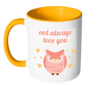'Owl always love you' Love Quotes Mug [7 Variants]