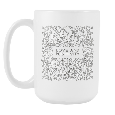 'Love and positivity' Life Quotes White Mug