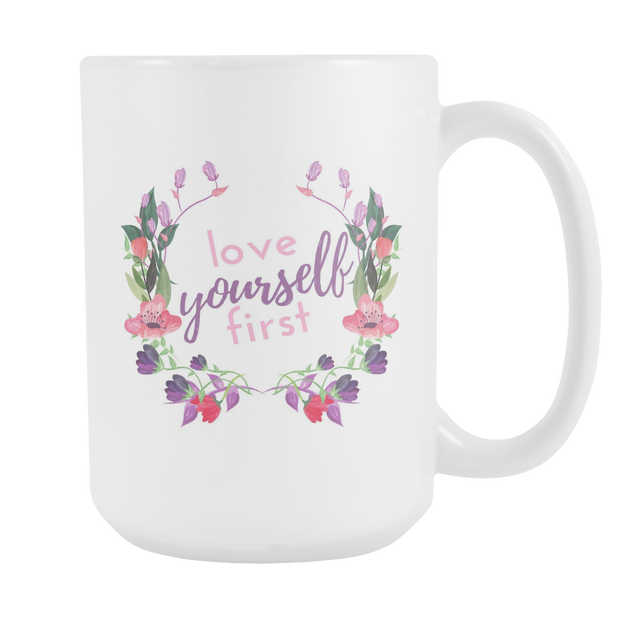 'Love yourself first' Self-love Quotes White Mug