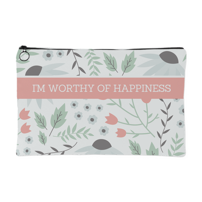 I'm worthy of happiness' Love Yourself Quotes Pouch