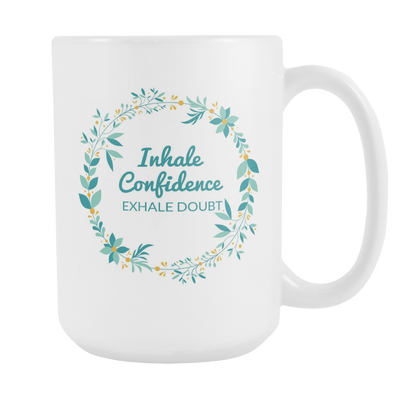 'Inhale confidence, exhale doubt' Love Yourself Quotes Mug
