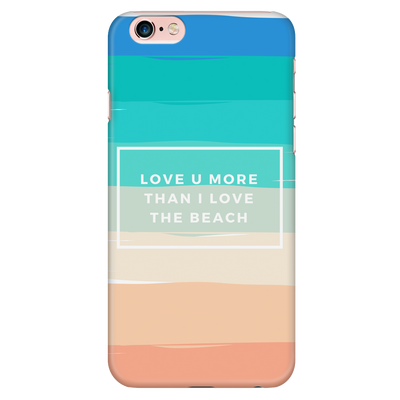 Love You More Than I Love The Beach Summer Love Quotes Iphone Case