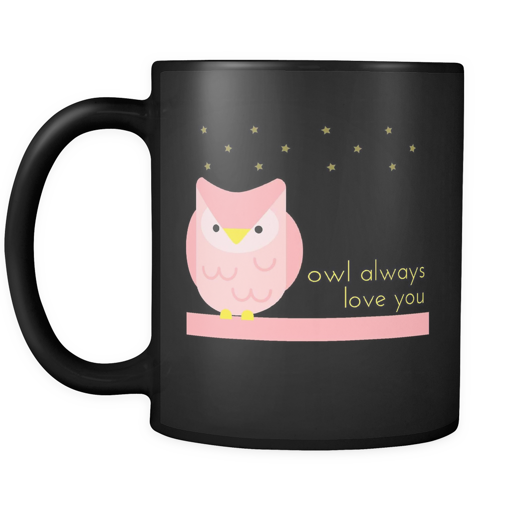 Owl Always Love You Love Quotes Black Mug Good Morning Quote