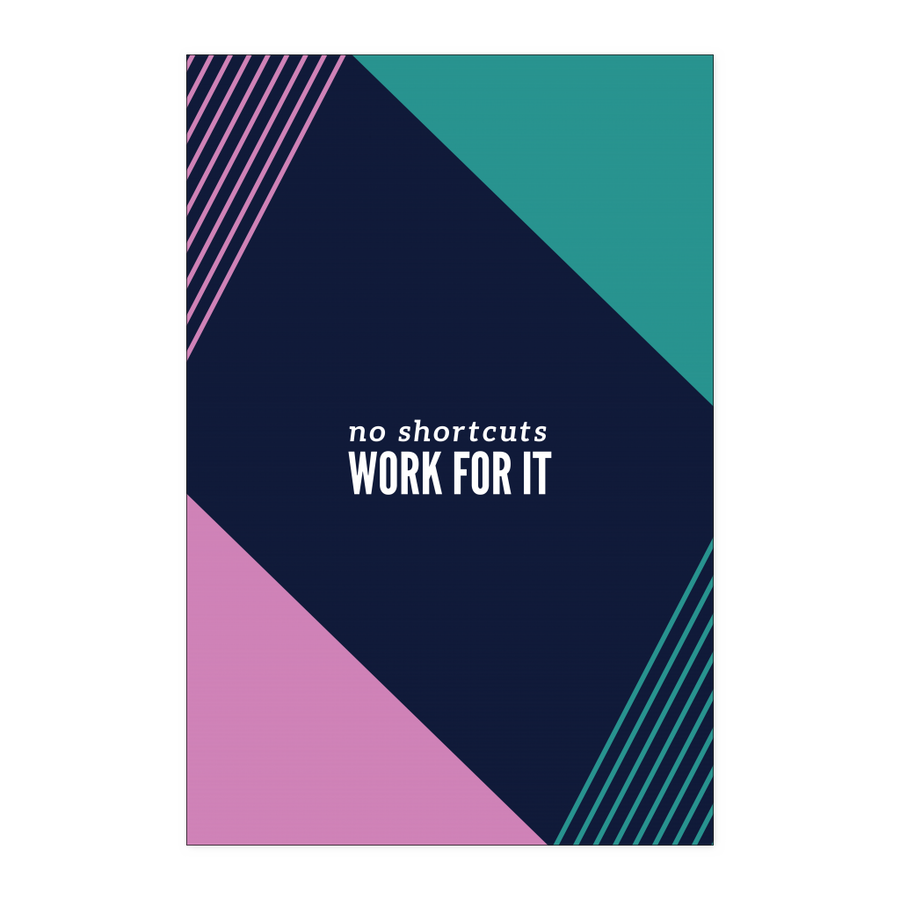 'No shortcuts, work for it' Inspirational Good Morning Quotes Poster