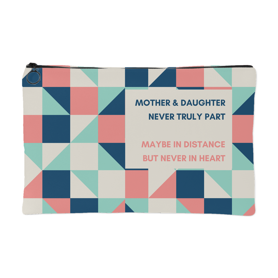 'Mother and daughter never truly part' Mother Daughter Quotes Pouch