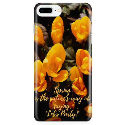 'Spring is the nature's way of saying, Lets Party!' Spring Quotes iPhone Case