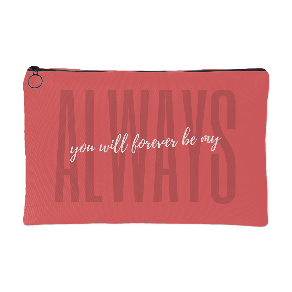 You Will Forever Be My Always Love Quotes Pouch Good Morning Quote