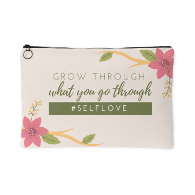 'Grow through what you go through' Love Yourself Quotes Pouch