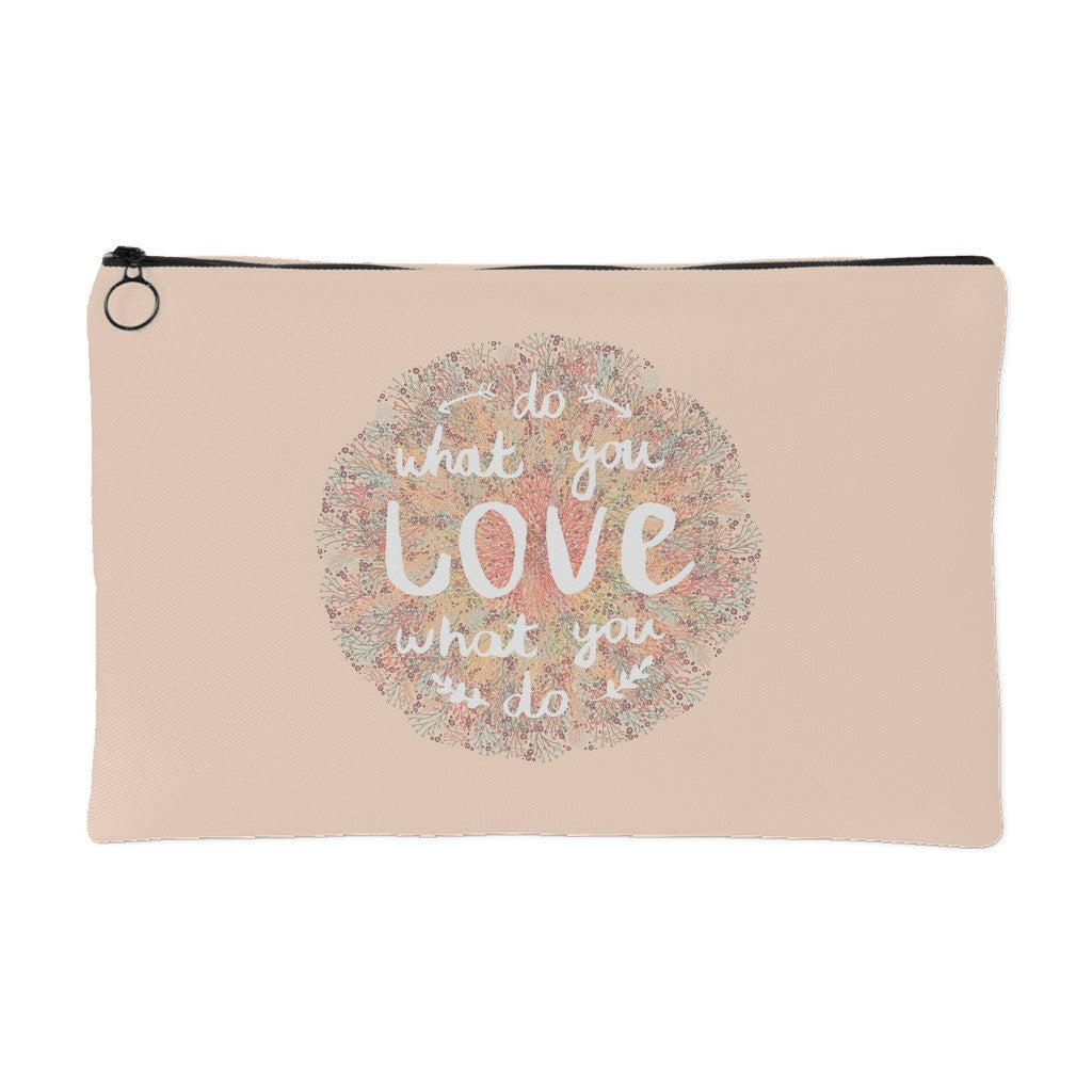 Accessory Pouches - 'Do What You Love, Love What You Do' Quote Pink Pouch
