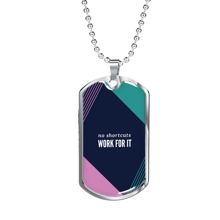 'No shortcuts, work for it' Motivational Good Morning Quotes Dog Tag Military Chain Necklace