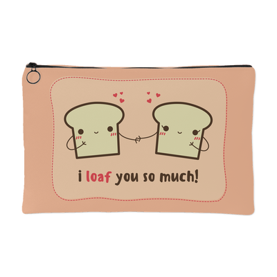 'I loaf you so much' Love Quotes Accessory Pouch