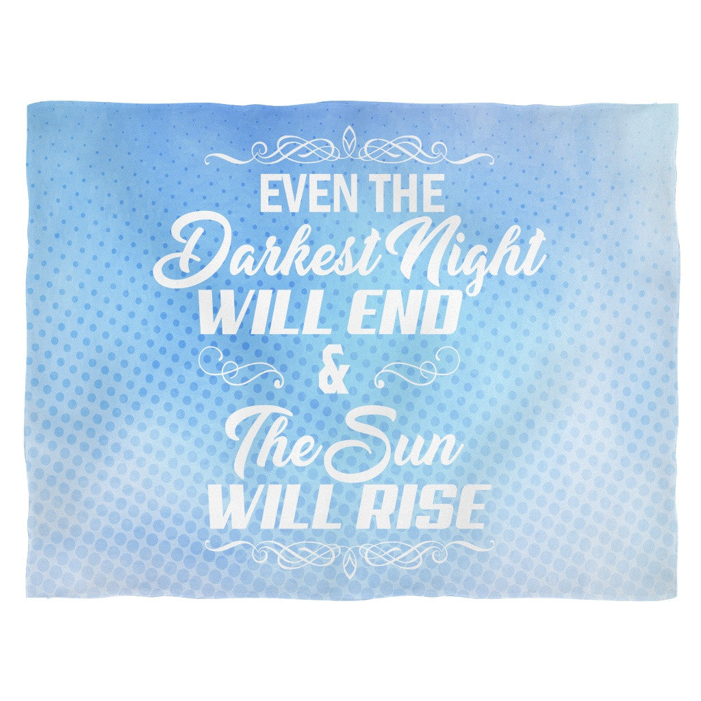 Blankets - 'Even The Darkest Night Will End And The Sun Will Rise' Quote Blue Fleece Blanket