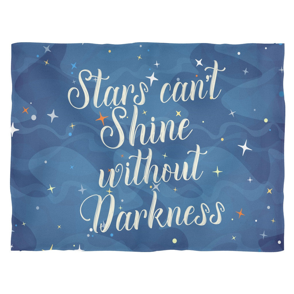 stars can t shine without darkness quote fleece blanket good