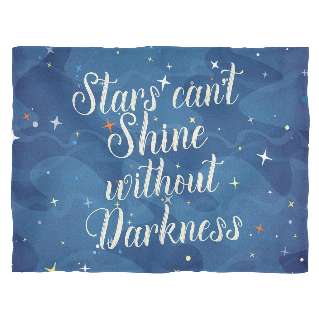 Blankets - 'Stars Can't Shine Without Darkness' Quote Fleece Blanket