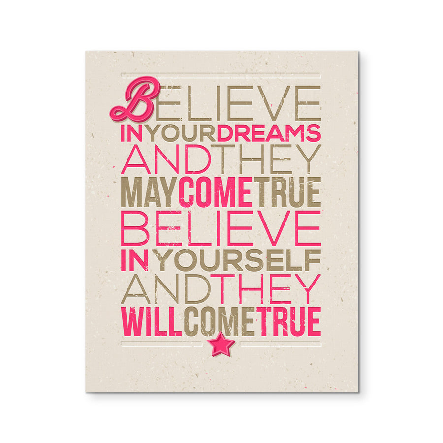 "'Believe in yourself and they come true' Motivational Quote 8x10"" Canvas"
