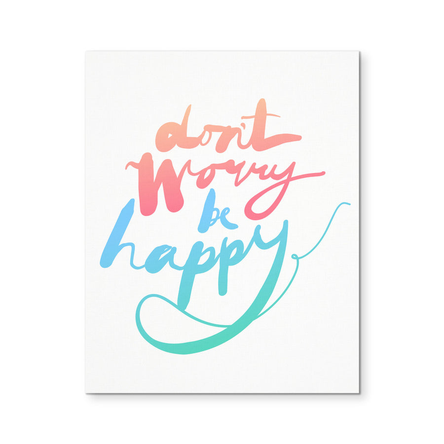 "'Don't Worry, Be Happy' Morning Quote 8x10"" Canvas"