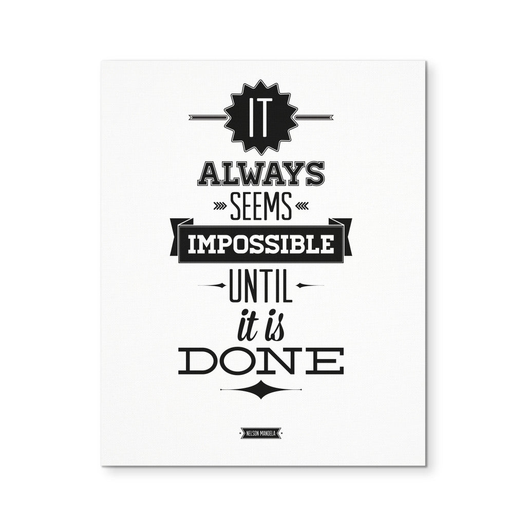 "Canvas Wall Art - 'It Always Seems Impossible Until It Is Done' Motivational Quote 8x10"" Canvas"