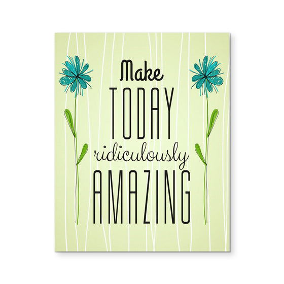 "Canvas Wall Art - 'Make Today Ridiculously Amazing' Morning Quote 8x10"" Canvas"