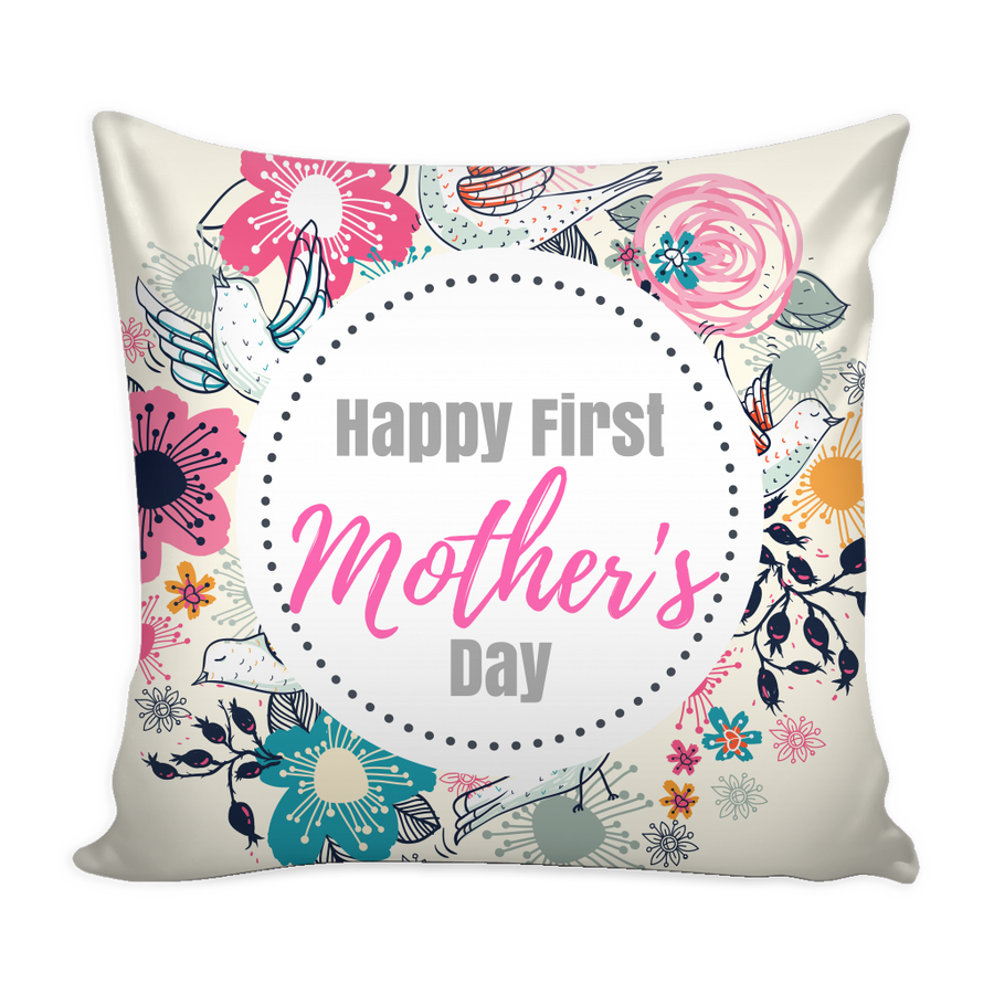 'Happy first Mother's day' Mother Quotes Pillow