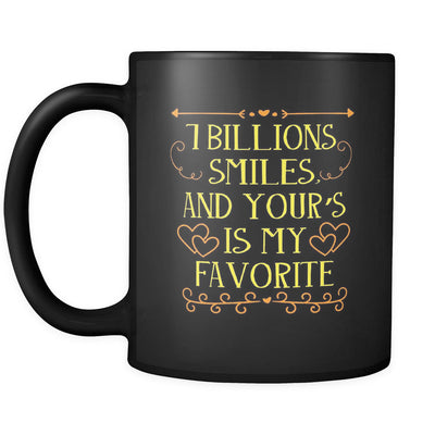 Drinkware - '7 Billion Smiles And Yours Is My Favorite' Beautiful Smile Quotes Black Mug