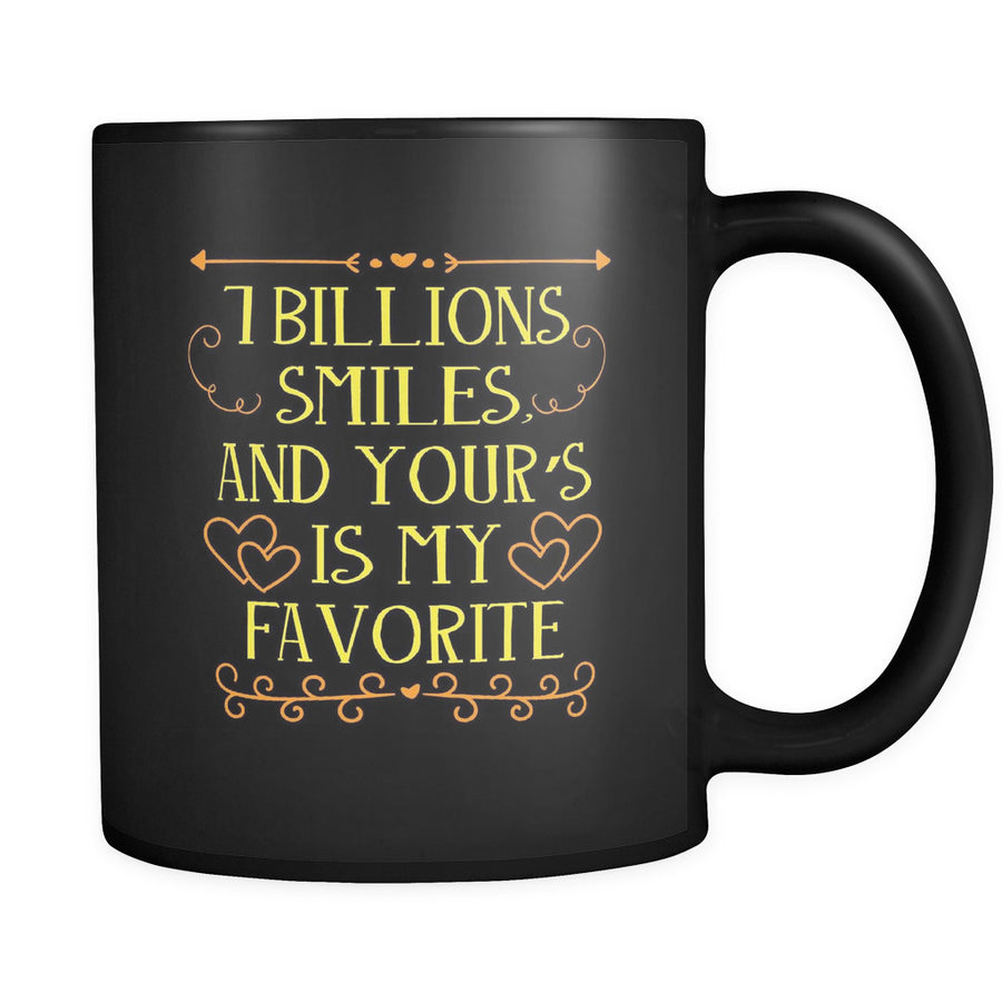 '7 Billion Smiles and Yours is My Favorite' Beautiful Smile Quotes Black Mug