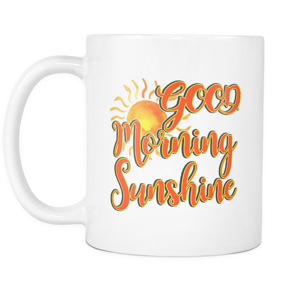 Good Morning Sunshine Shirt : Good morning sunshine quotes mug