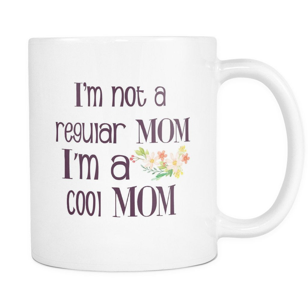 Drinkware - 'I'm Not A Regular Mom, I'm A Cool Mom' Mother Quotes White Mug