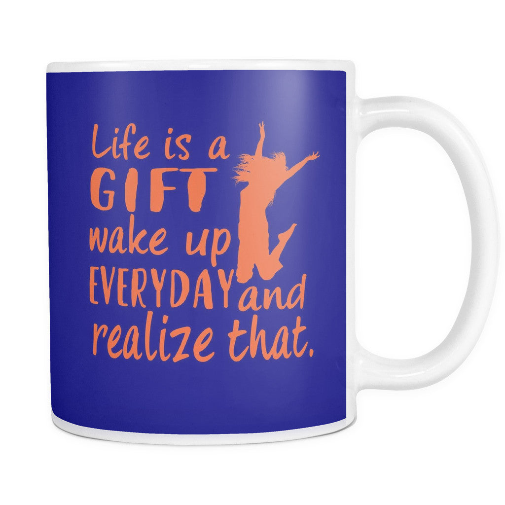 Drinkware - 'Life Is A Gift, Wake Up Every Day And Realize That' Morning Quotes Mug