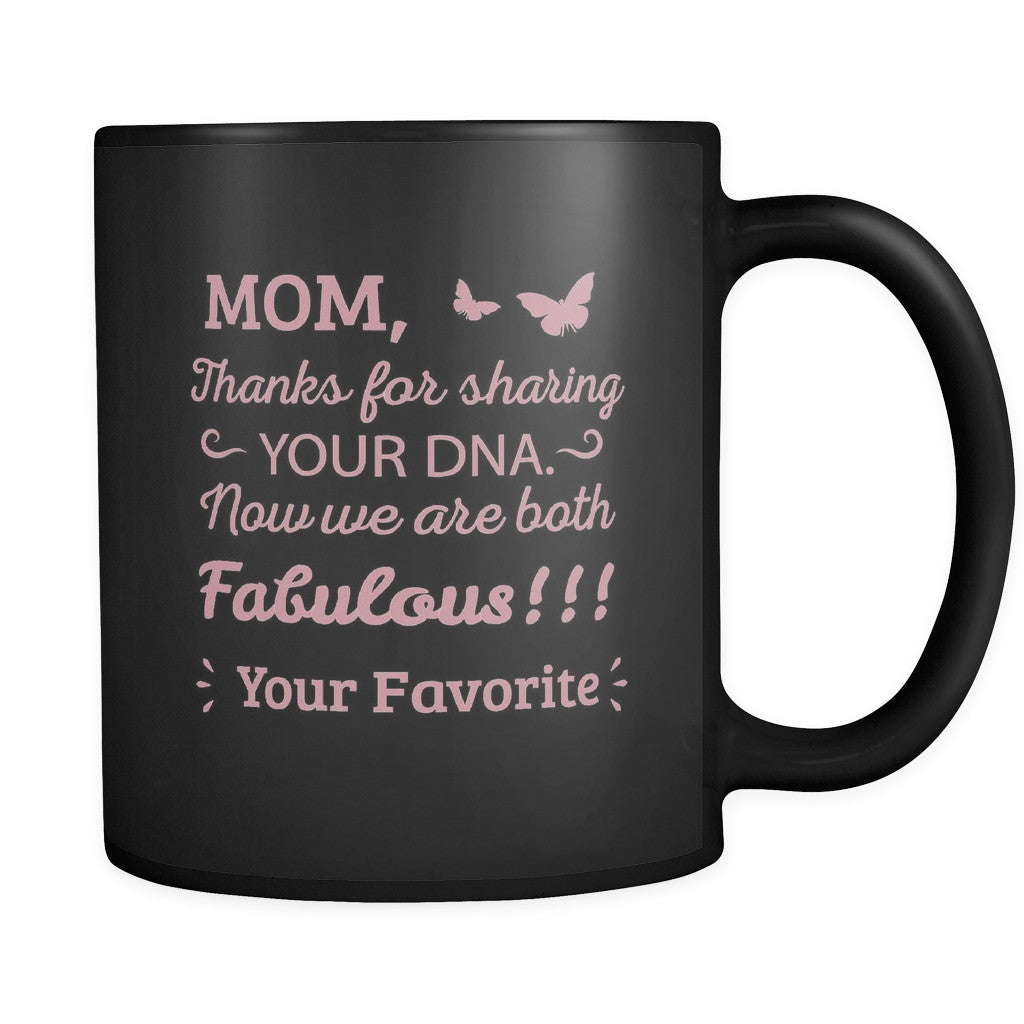 Quotes For Moms Mom Thanks For Sharing Your Dna Now We Are Both Fabulous' Mother