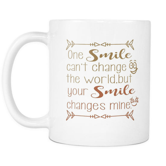 Image of: Sayings one Smile Cant Change The World But Your Smile Changes Mine Beautiful Smile Quotes White Mug Quote Ideas 63 Beautiful Smile Quotes With Funny Images