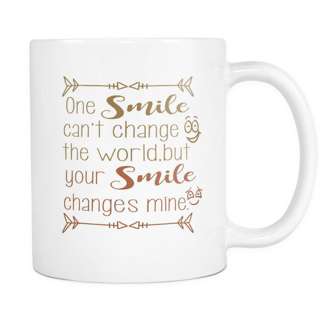 Drinkware - 'Once Smile Can't Change The World But Your Smile Changes Mine' Beautiful Smile Quotes White Mug.