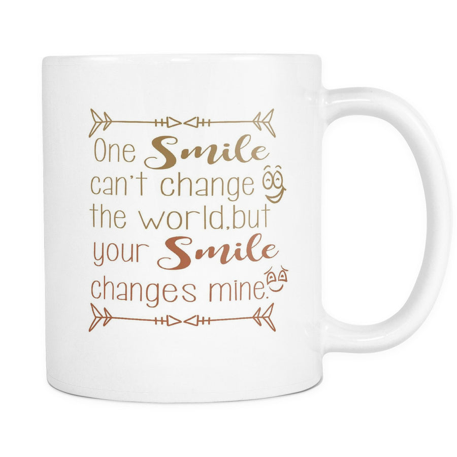 'One Smile Can't Change the World But Your Smile Changes Mine' Beautiful Smile Quotes White Mug.