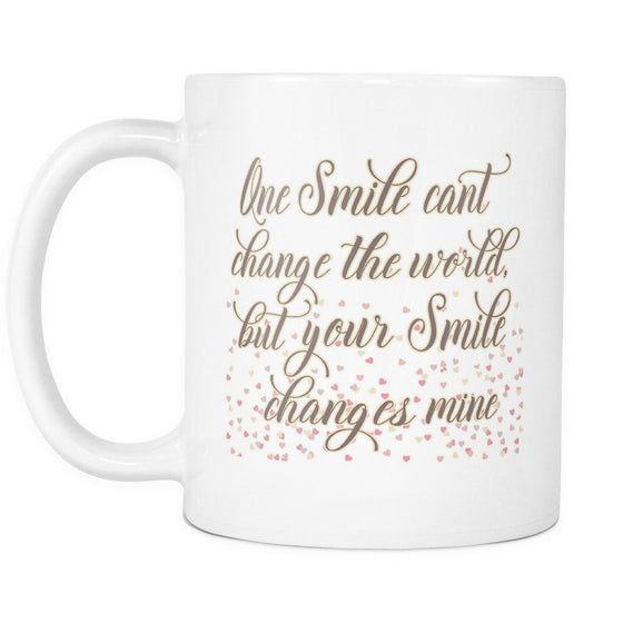 Drinkware - 'One Smile Can't Change The World But Your Smile Changes Mine' Quote White Mug